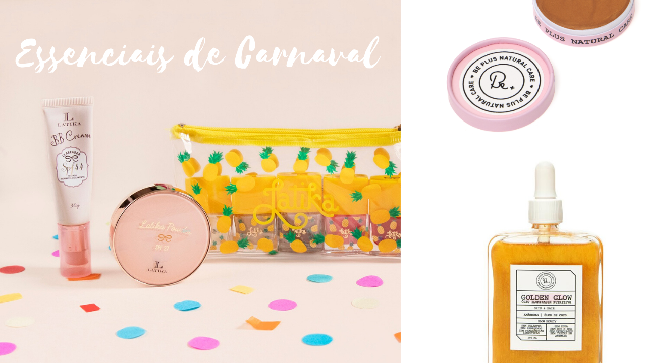 Beleza de Carnaval: produtos brasileiros para sua necessaire